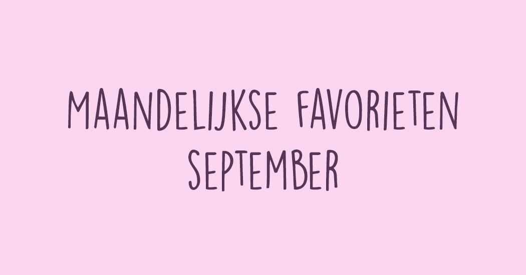 maandelijkse favorieten: september